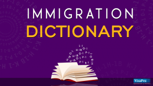 All About Immigration Law Terms And Glossary.