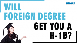 How To File H1B Visa With A Foreign Degree.