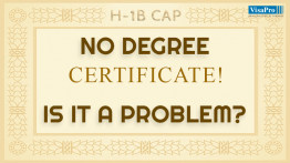 Can You File For H1B Visa Without A Degree Certificate?