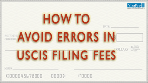 Tips To Avoid Errors In USCIS Filing Fees.