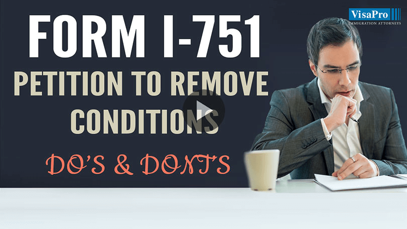All About Filing Form I-751, Petition To Remove Conditions On Permanent Residence.