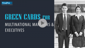 How To Secure EB1 Green Card For Multinational Executives And Managers.