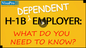 Everything You Need To Know About H1B Dependent Employers.