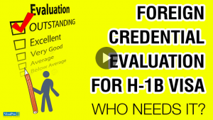 What Is Education Evaluation For H1B And Who Needs It?