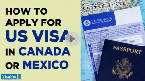 All About Applying For US Visa In Canada or Mexico.