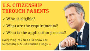 How To Secure US Citizenship Through Parents.