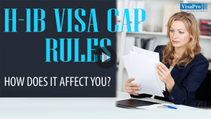 How Does H1B Visa Cap Rules Affect You?