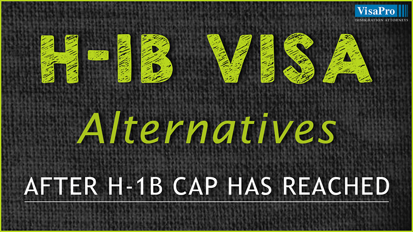 Alternatives To H1B Visa After H-1B Cap Has Reached