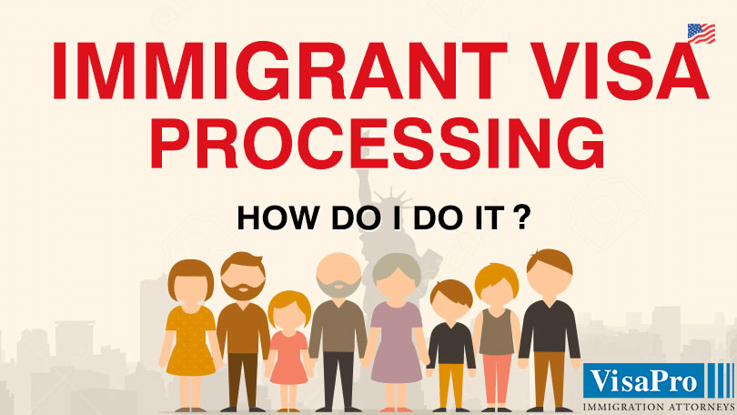 Immigrant Visa Processing How Can I Do It?