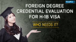 Foreign Degree Credential Evaluation For H1B Visa