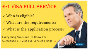 E1 Visa Full Service Requirements And Procedures.