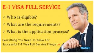 E1 Visa Full Service Requirements And Procedures.