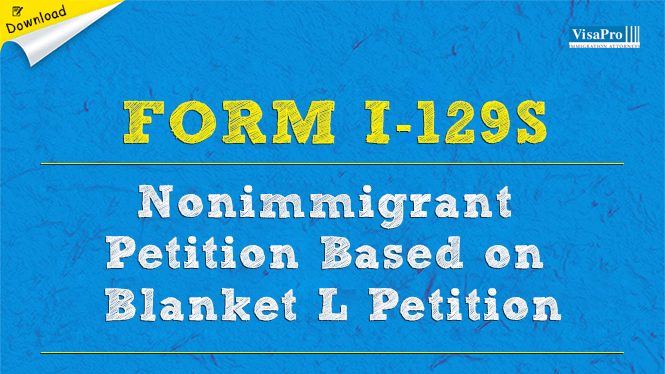 Form I-129S Nonimmigrant Petition Based on Blanket L Petition ...