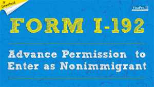 Download Free Form I-192 Advance Permission To Enter As Nonimmigrant.