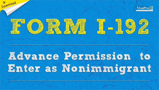 Form I-192 - Application For Advance Permission To Enter As A ...
