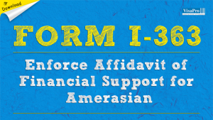 Download Form I-363 Affidavit of Financial Support Form Instructions.