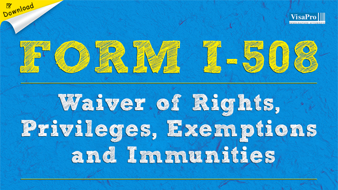 USCIS Form I-508 - Waiver of Rights, Privileges, Exemptions and ...