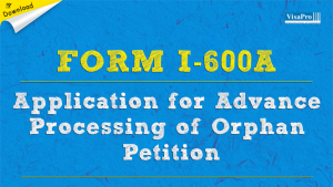Download Free USCIS Form I-600A Orphan Petition Instructions.