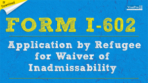 Download Free Form I-602 Waiver of Grounds of Excludability Instructions.
