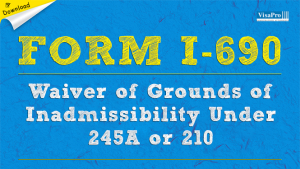 Download Form I-690 Waiver Of Grounds Of Inadmissibility.