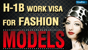 H1B Visa For Fashion Models To Work In US
