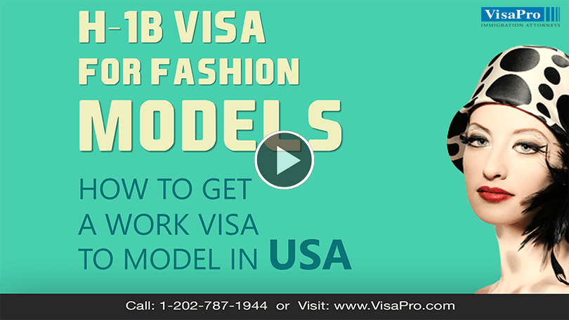 How To Obtain H1B Work Visa To Model In US.