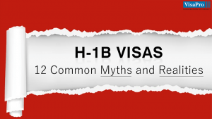H1B Visas Common Myths And Realities