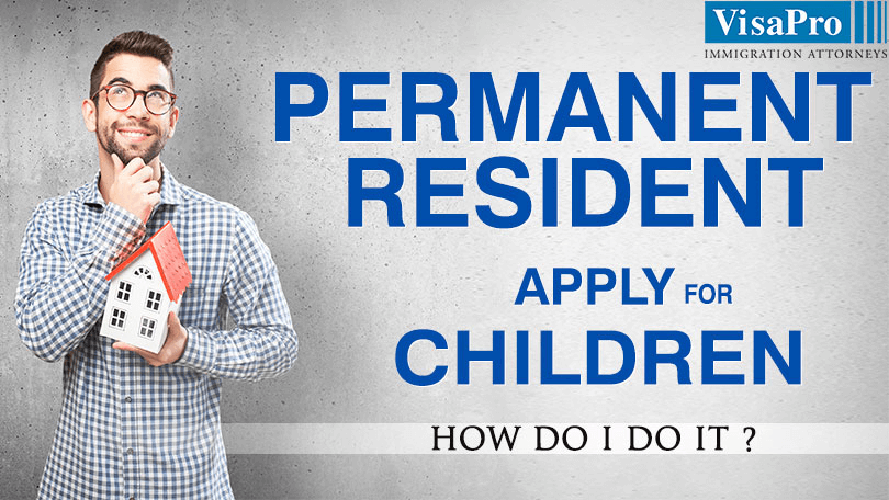 All About Permanent Resident Applying For Children?