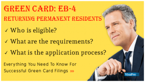 All About EB4 Green Card Returning Permanent Residents.