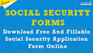Download US Social Security Application Forms Online.
