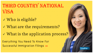 Learn About Third Country National Visa Process.