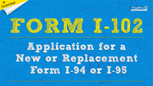 Download Free USCIS I-102 Form Instructions.