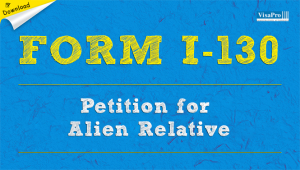 Download Free Immigration Form I-130 Petition For Alien Relative Instructions.
