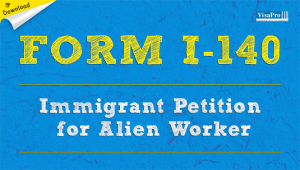 Download Form I-140 Immigrant Petition For Alien Worker Instructions.