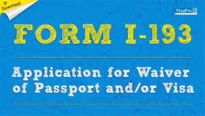 Download Free I-193 Form U.S. Passport Waiver Applications Instructions.