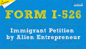 Download Form I-526 Immigration Petition By Alien Entrepreneur Free Instructions.