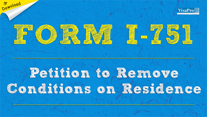 Uscis Form I 751 Petition To Remove Conditions On Residence Download