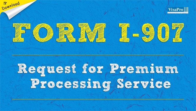 Form I-907 Request For Premium Processing Service: Free Download