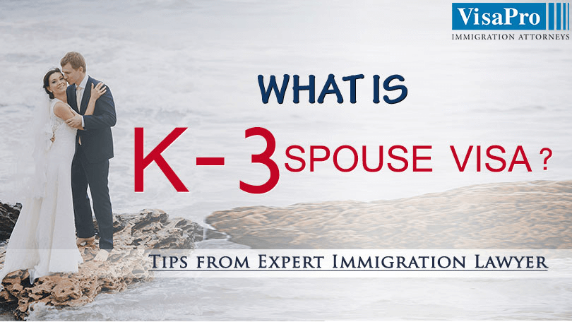 All About K3 Spouse Visa Eligibility And Process.