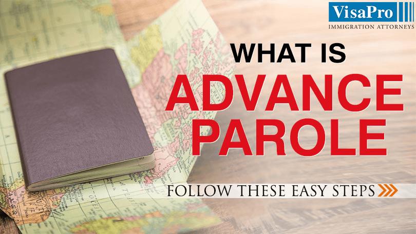 Find Out Advance Parole Requirements.