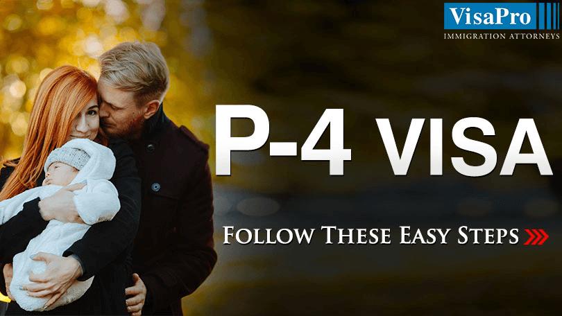 P4 Visa Requirements And Procedures.