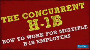 Learn About Concurrent H1B To Work For Multiple Employers In The U.S.