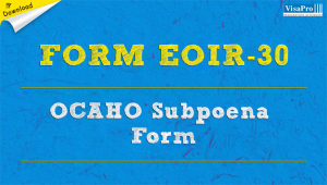 Download Free Form EOIR-30 OCAHO Subpoena Instructions.