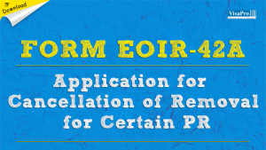 Download EOIR-42A Form Application For Cancellation of Removal For Certain PR.