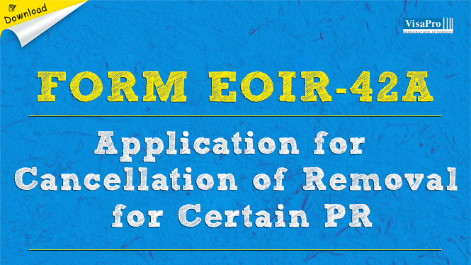Form EOIR-42A Cancellation Of Removal For Alien Permanent ...