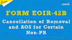 Download EOIR-42B Form Application For Cancellation of Removal & AOS For Certain Non-PR.