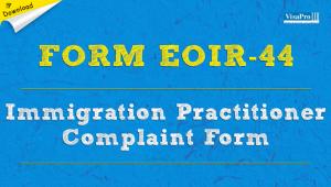 Download Form EOIR-44 Immigration Practitioner Complaint Forms.
