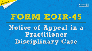 Download Free EOIR-45 Form Notice of Appeal In A Practitioner Desciplinary Case.
