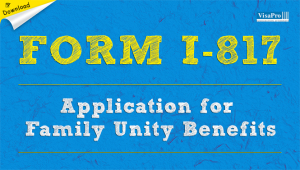 Download Form I-817 Application For Family Unity Benefits.