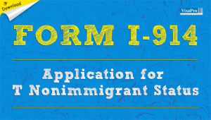 Download Free Form I-914 Application For T Nonimmigrant Status.